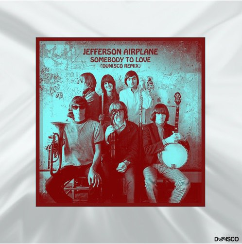Jefferson Airplane - Somebody to love (Dunisco Remix)