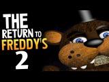 The Return To Freddy's 2 - ТОКСИЧНЫЙ ФРЕДДИ