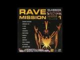Rave Mission Classics (Vol.1) (Full Album)