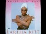 Eartha Kitt - Where Is My Man (12