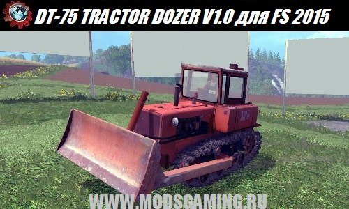 Farming Simulator 2015 download mod tractor DT-75 TRACTOR AND DOZER V1.0