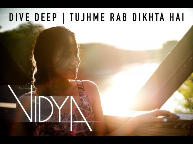 TIAAN - Dive Deep | Tujhme Rab Dikhta Hai (Vidya Mashup Cover)