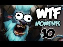 Dota 2 WTF Moments 10 / Fountain Breaker