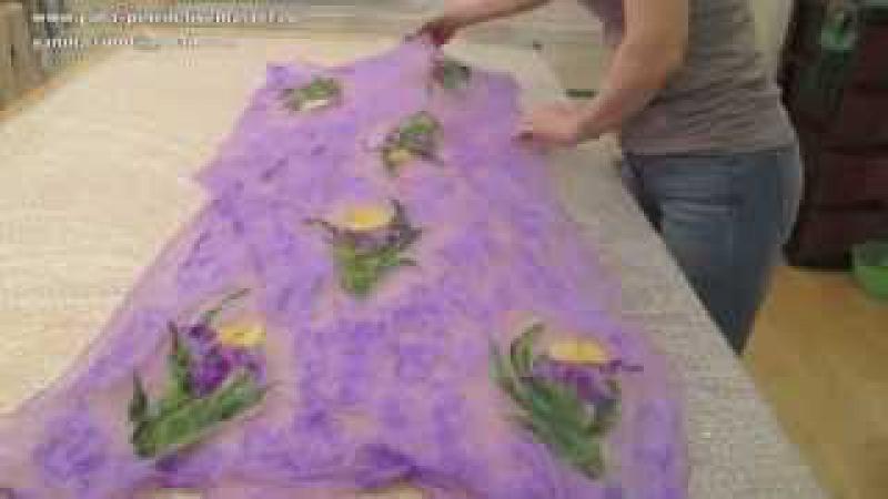 Валяние палантина с ирисами. Цветы из шерсти на шелке. Making wool flowers - tippet felting.