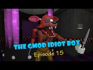 The GMod Idiot Box: Episode 15