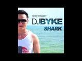 Dj Byke - Shark