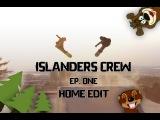 ISLANDERS CREW. First ep. HOMEPARK