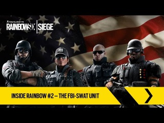 Tom Clancy's Rainbow Six Siege Official - Inside Rainbow #2 – The FBI-SWAT [AR]