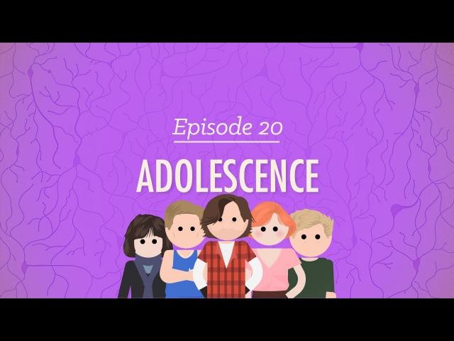 Adolescence: Crash Course Psychology 20