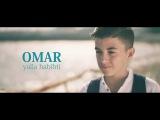 OMAR - Yalla Habibti (Official Video)