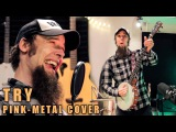 Pink - Try (metal cover by Leo Moracchioli)