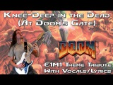 Knee-Deep in the Dead (At Doom's Gate) - E1M1 Doom Theme Metal Guitar w LyricsVocals