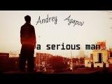 Andrey Agapov  A serious man