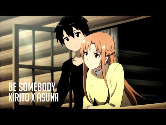 Kirito x Asuna - Be Somebody