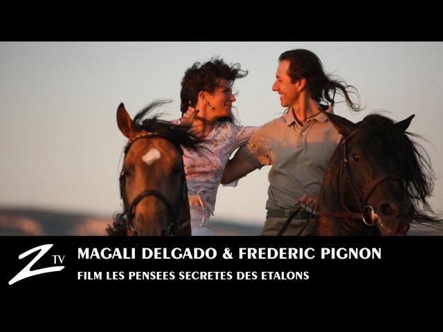 Magali Delgado Frédéric Pignon - Les Pensées Secrètes des Etalons - Full FILM
