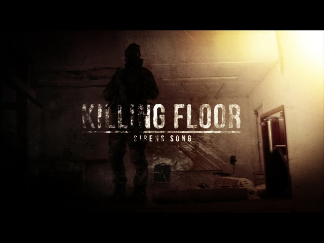 Killing Floor Movie - Sirens Song