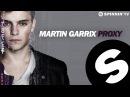 Martin Garrix - Proxy Original Mix Free Download