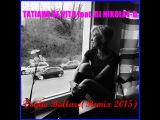 TATIANA DE VITO feat. DJ NIKOLAY-D - Voglio Ballare(Remix 2015)