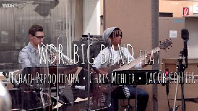 WDR Big Band feat. Michael Pipoquinha, Chris Mehler and Jacob Collier - Cearensinho   WDR