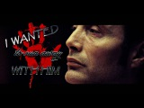 Hannibal - I Wanted To Run Away With HIM