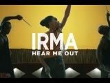 Irma - Hear Me Out CLIP OFFICIEL