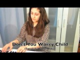 Ericka Janes - Don't You Worry Child (Swedish House Mafia)