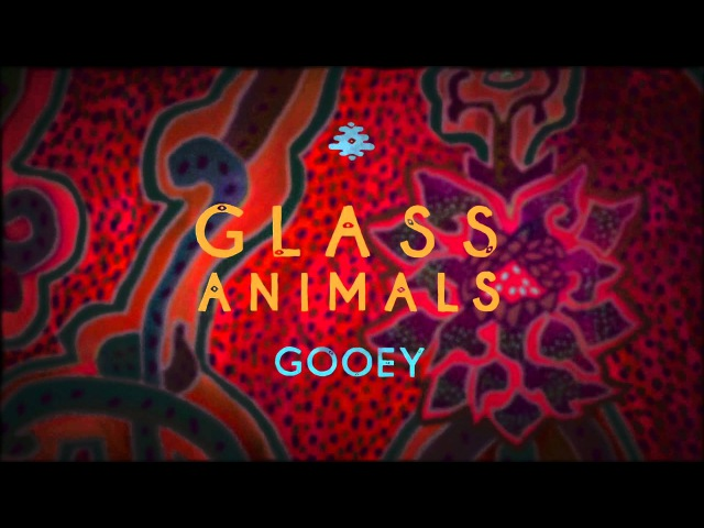 Glass Animals - Gooey (official audio)