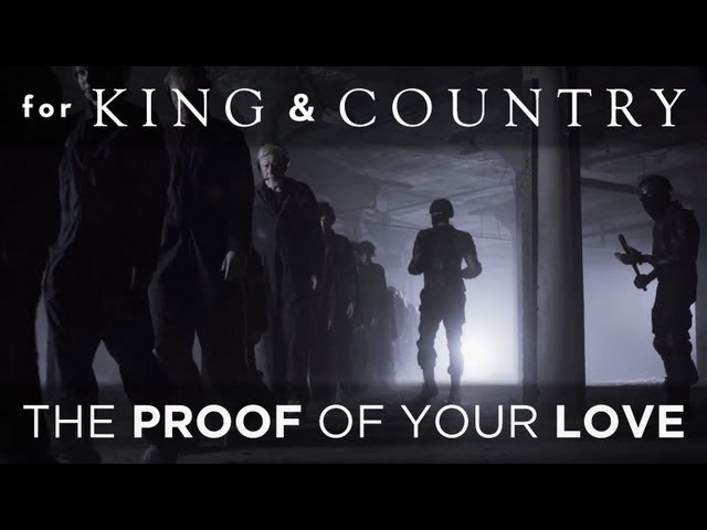 For KING COUNTRY - The Proof Of Your Love (Official Music Video)