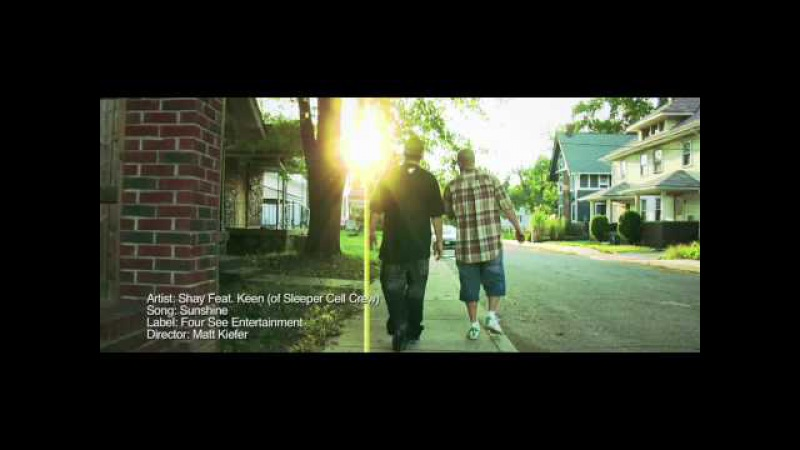 Sunshine Music Video - Shay featurning Keen (of Sleeper Cell Crew)