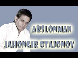Jahongir Otajonov - Arslonman | Жахонгир Отажонов Арслонман
