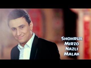 Shohrux Mirzo - Nazli malak | Шохрух Мирзо - Назли малак