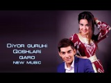 Diyor guruhi - Qoshlari qaro Диёр гурухи - Кошлари кора (new music)