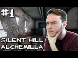 ДОБРО ПОЖАЛОВАТЬ В САЙЛЕНТ ХИЛЛ | Silent Hill: Alchemilla #1
