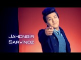 Jahongir - Sarvinoz   Жахонгир - Сарвиноз