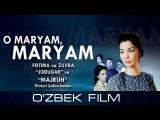 O Maryam, Maryam (ozbek film) | О Марьям, Марьям (узбекфильм)