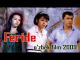 Feride (ozbek film) | Фериде (узбекфильм) 2009