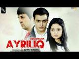 Ayriliq (ozbek film) | Айрилик (узбекфильм)
