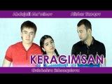 Keragimsan (ozbek film) | Керагимсан (узбекфильм)