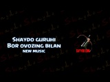 Shaydo guruhi - Bor ovozing bilan | Шайдо гурухи - Бор овозинг билан (new music)
