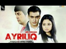 Ayriliq (o'zbek film) | Айрилик (узбекфильм)