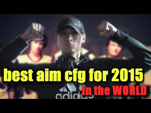 ★ BEST AIM CFG FOR 2015 ★ CS 1.6