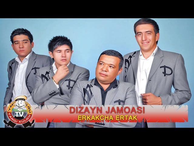 Dizayn jamoasi - Erkakcha ertak nomli konsert dasturi 2011