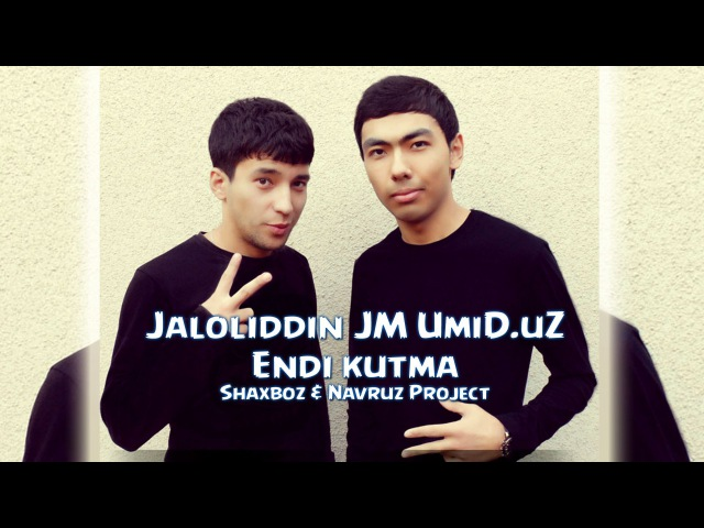 Jaloliddin JM UmiD.uZ - Endi kutma (new music)