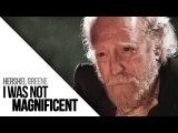 (TWD) Hershel Greene  I Was Not Magnificent