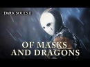 Dark Souls II PS3 X360 PC Of Masks and Dragons