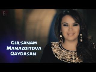 Gulsanam Mamazoitova - Qaydasan | Гулсанам Мамазоитова - Кайдасан