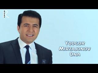 Yodgor Mirzajonov - Ona | Ёдгор Мирзажонов - Она