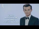 Vohid Abdulhakim - Onamni tug'ilgan kuni | Вохид Абдулхаким - Онамни тугилган куни