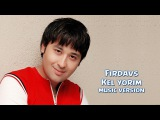 Firdavs - Kel yorim | Фирдавс - Кел ёрим (music version)