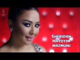 Sheridan - Hayotim mazmuni | Шеридан - Хаётим мазмуни